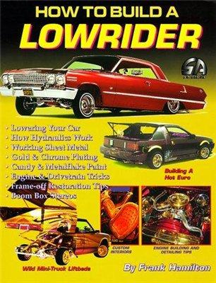 How To Build A Lowrider. Постройка уникальных автомобилей.